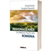 Regionalizarea in limbajul politic din romania, Andra Karla, Eikon