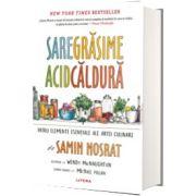 Sare, grasime, acid, caldura