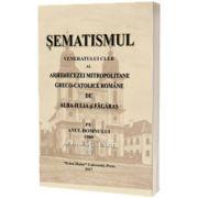 Sematismul veneratului Cler al Arhidiecezei Mitropolitane Greco-Catolice Romane de Alba Iulia si Fagaras pe anul Domnului 1900 de la Sfanta Unire 200