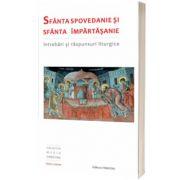 Sfanta Spovedanie si Sfanta Impartasanie, intrebari si raspunsuri liturgice