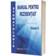 Stomatologie, manual pentru rezidentiat, volumul II, Ecaterina Ionescu, Carol Davila