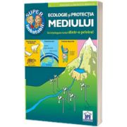 Super imbatabil - 5 - Ecologie si protectia mediului