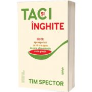 Taci si inghite, Tim Spector, Lifestyle