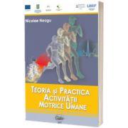 Teoria si practica activitatii motrice umane, Nicolae Neagu, University Press