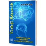 Virtuti Adormite. Schimbarea Tiparului Mental. Cheia Succesului in convietuirea cu o boala cronica