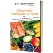 Alimentele biologice umane, volumul 2. Glucidele, protidele si lipidele care ne sunt permise si ce probleme pun acestea