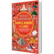 Atlasul aventurilor. Marile minuni ale lumii, Ben Handicott, Litera