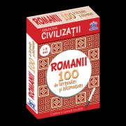 Civilizatii: Romanii - 100 de intrebari si raspunsuri