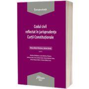 Codul civil reflectat in jurisprudenta Curtii Constitutionale