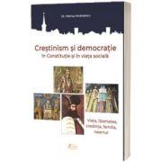 Crestinism si democratie in Constitutie si in viata sociala