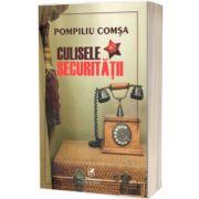 Culisele securitatii, Pompiliu Comsa, Cartea Romaneasca