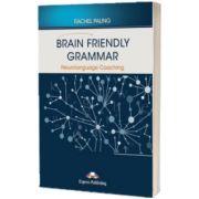 Curs de limba engleza Brain friendly grammar. Neurolanguage coaching with demo recordings, Rachel Paling, Express Publishing