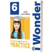 Curs de limba engleza iWonder 6 Vocabular si Gramatica, Jenny Dooley, Express Publishing