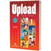 Curs limba engleza Upload 1 Pachetul elevului (manual + caiet + ie-Book), Virginia Evans, Express Publishing