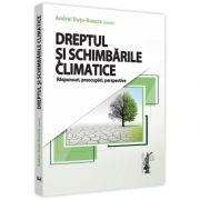 Dreptul si schimbarile climatice. Raspunsuri, preocupari, perspective