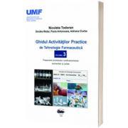 Ghidul activitatilor practice de tehnologie farmaceutica. Volumul al III-lea, Nicoleta Todoran