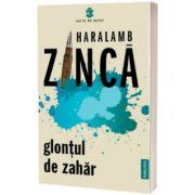 Glontul de zahar, Haralamb Zinca