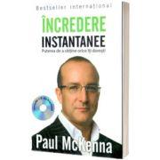 Incredere instantanee. Puterea de a obtine orice ce iti doresti (Carte CD), Paul Mckenna, Litera