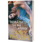 Indrazneste sa ma atingi, Carly Phillips, Lira