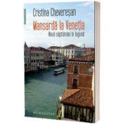 Mansarda la Venetia - Cu fotografiile autoarei