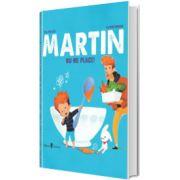 Martin nu-mi place!