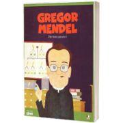 MICII EROI. Gregor Mendel