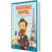 MICII EROI. Gustave Eiffel