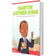 MICII EROI. Martin Luther King