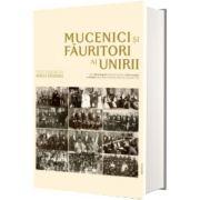 Mucenici si fauritori ai Unirii. Preotimea din Transilvania si Banat si Unirea din 1918, Mircea Pacurariu, Trinitas