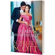 O lady necrutatoare, Scarlett Scott, Alma