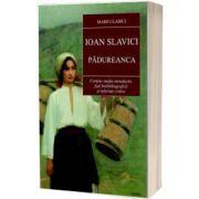 Padureanca, Ioan Slavici, Cartex
