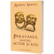 Paravanul dintre actor si rol