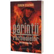 Parintii Razboaielor, Eugen Statnic, Vicovia