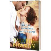 Sa n-ai incredere intr-un pirat, Valerie Bowman, Litera