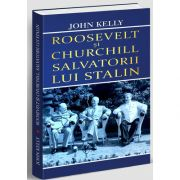 Salvatorii lui Stalin, Roosevel si Churchill