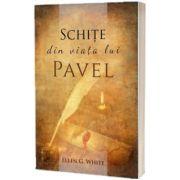 Schite din viata lui Pavel, Ellen G. White, Sta Scris
