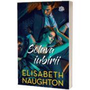 Sclava iubirii, Elisabeth Naughton, Litera