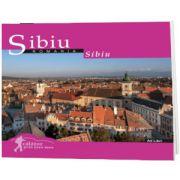 Sibiu (colectia Calator prin tara mea). Text in limba Romana-Engleza