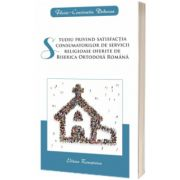 Studiu privind satisfactia consumatorilor de servicii religioase oferite de Biserica Ortodoxa Romana