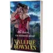 Un duce ca nimeni altul, Valerie Bowman, Litera