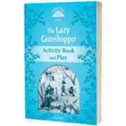 Classic Tales Second Edition. Level 1. The Lazy Grasshopper Book and Play, Sue Arengo, Oxford University Press