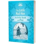 Classic Tales Second Edition. Level 1. The Little Red Hen Activity Book and Play, Sue Arengo, Oxford University Press