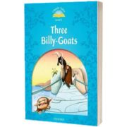 Classic Tales Second Edition Level 1. The Three Billy Goats Gruff, Sue Arengo, Oxford University Press