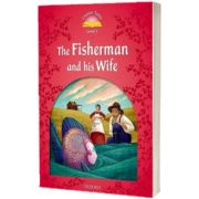 Classic Tales Second Edition. Level 2. The Fisherman and His Wife, Sue Arengo, Oxford University Press