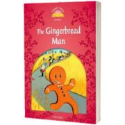 Classic Tales Second Edition. Level 2. The Gingerbread Man, Sue Arengo, OXFORD UNIVERSITY PRESS