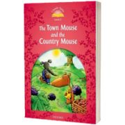 Classic Tales Second Edition Level 2. The Town Mouse and the Country Mouse, Sue Arengo, OXFORD UNIVERSITY PRESS