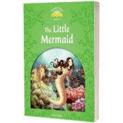 Classic Tales Second Edition. Level 3. The Little Mermaid, Sue Arengo, Oxford University Press