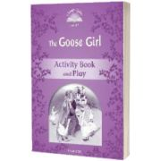 Classic Tales Second Edition. Level 4. The Goose Girl Activity Book and Play, Sue Arengo, Oxford University Press