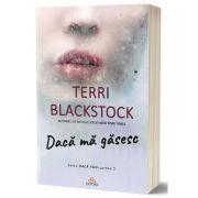 Daca ma gasesc (cartea a 2-a din seria Daca fug), Terri Blackstock, Act si Politon
