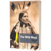 Dominoes One. The Wild West, John Escott, Oxford University Press